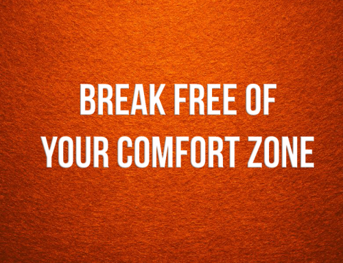 Break Free of Your Comfort Zone